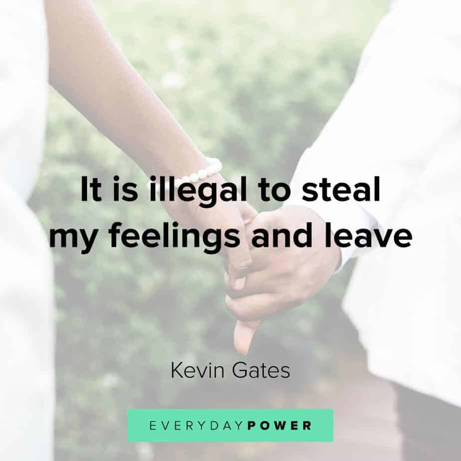 Kevin Gates Quotes about his feelings