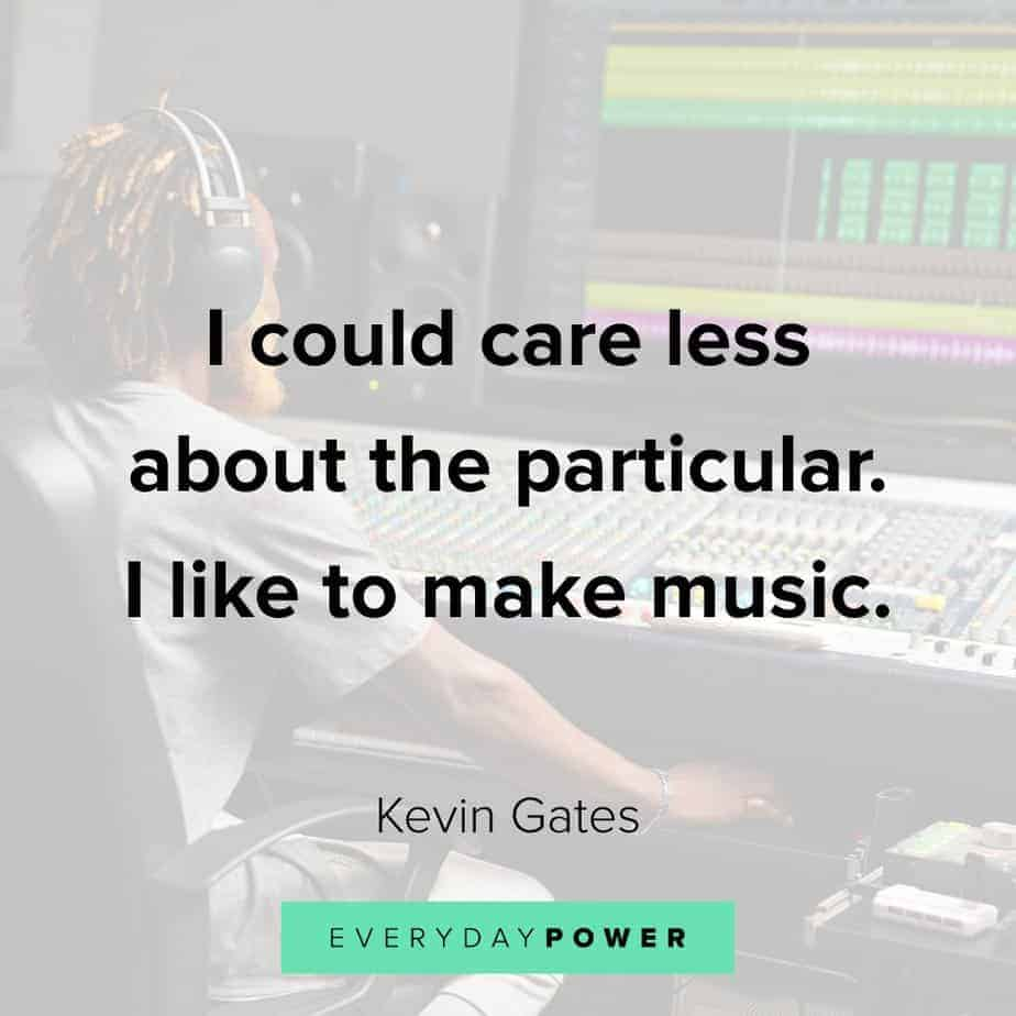 Kevin Gates Quotes on caring