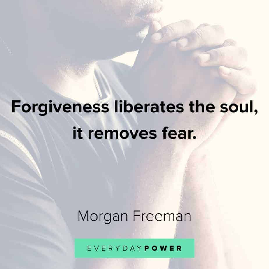 Morgan Freeman Quotes about forgiveness