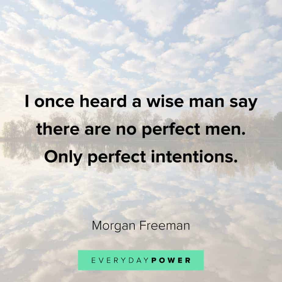 Morgan Freeman Quotes on wise men