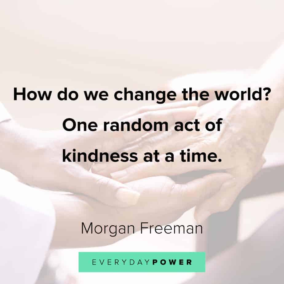 Morgan Freeman Quotes on changing the world