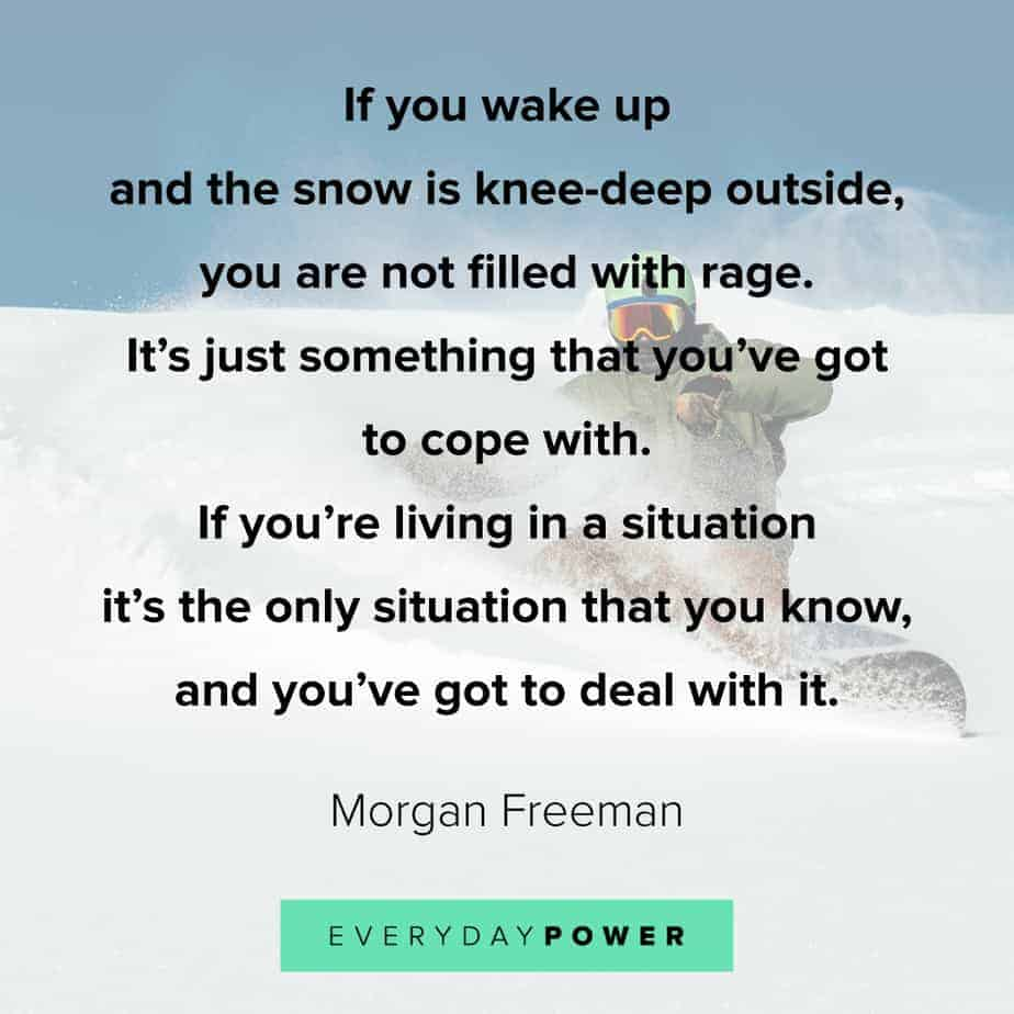Morgan Freeman Quotes on living