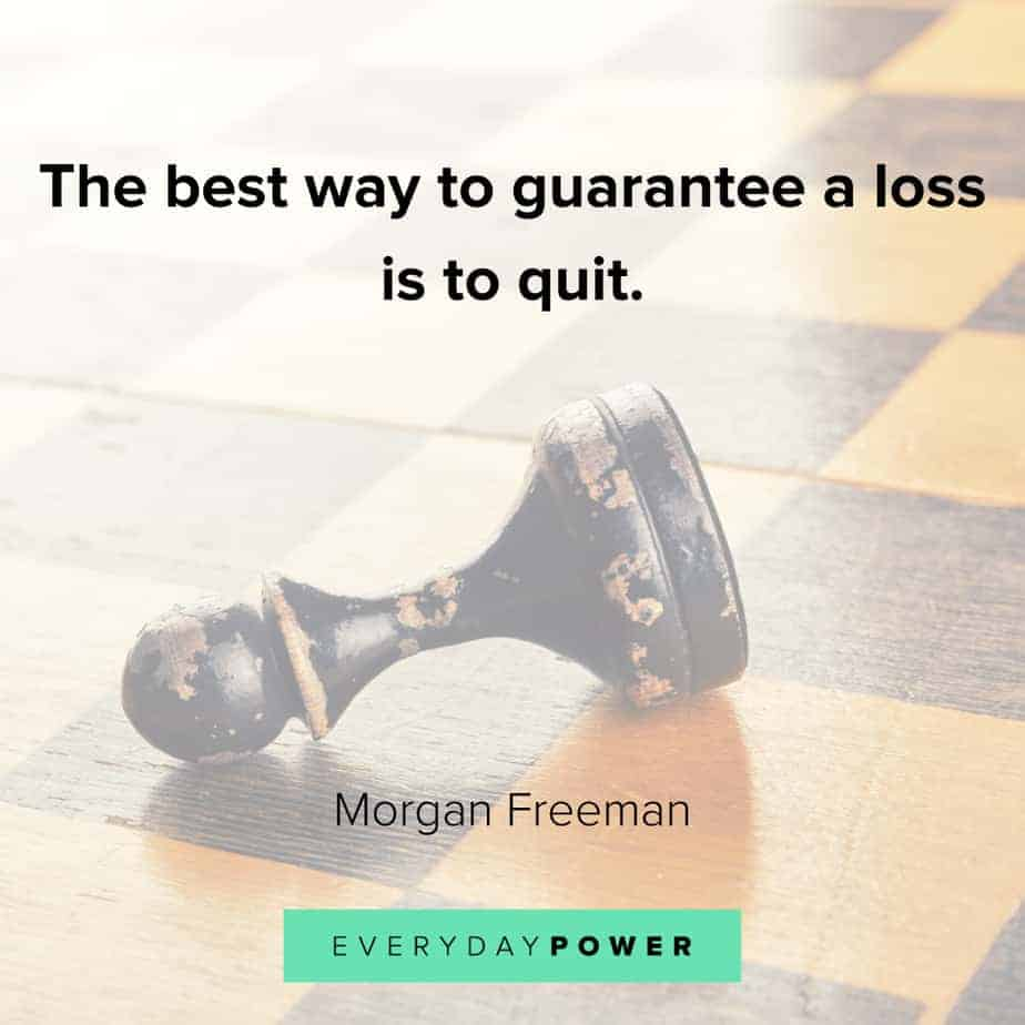 Morgan Freeman Quotes on quitting
