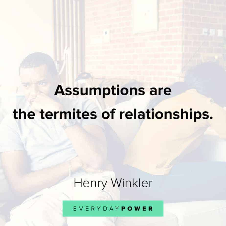 Relationship Quotes about assumptions