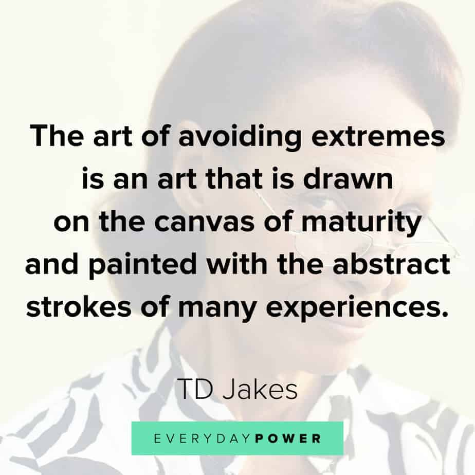 TD Jakes Quotes about maturity