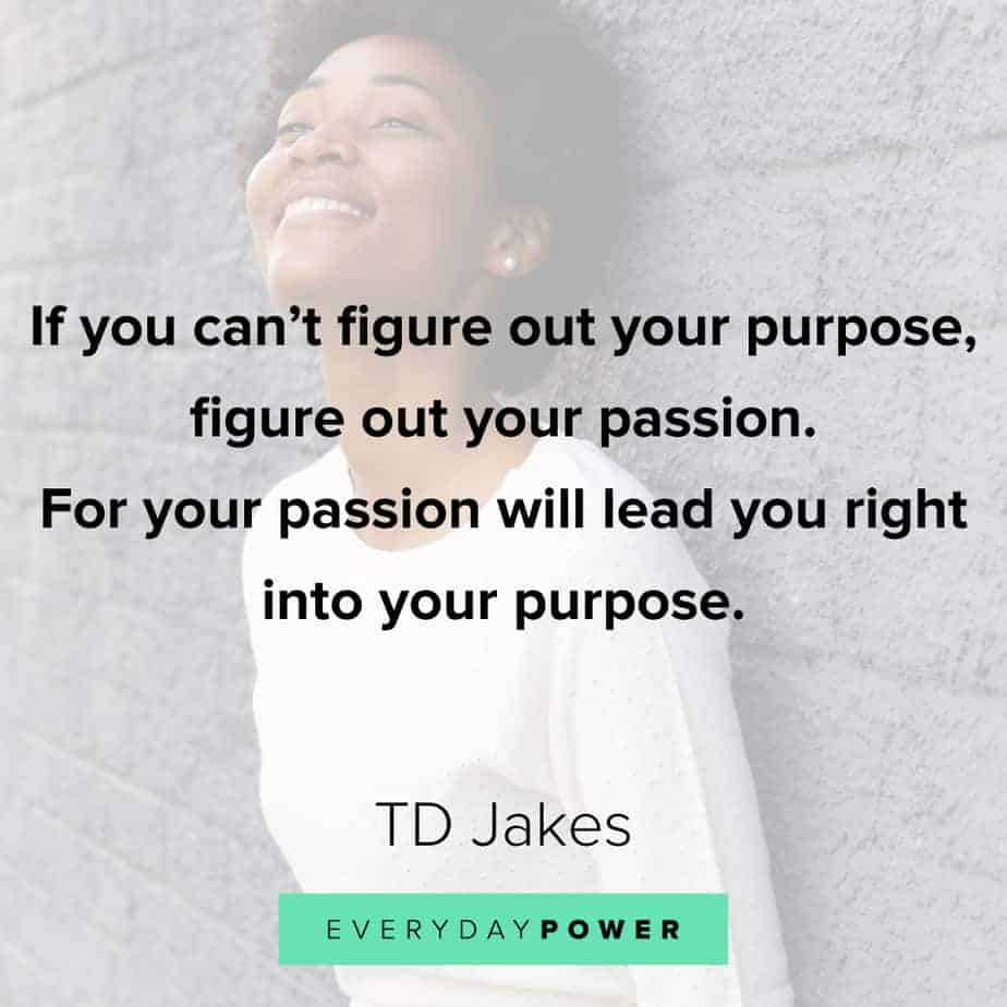 TD Jakes Quotes about purpose