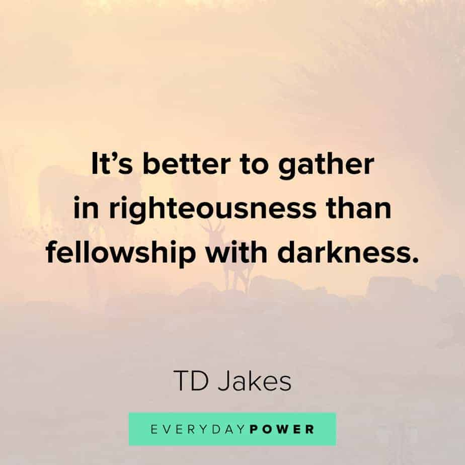 TD Jakes Quotes on righteousness
