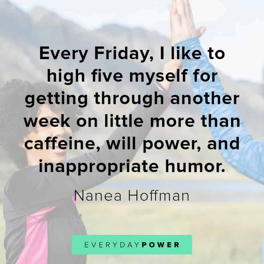 70 Happy Friday Quotes to Celebrate The End of the Week (2019)