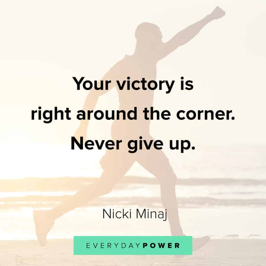 never give up quotes to inspire victory