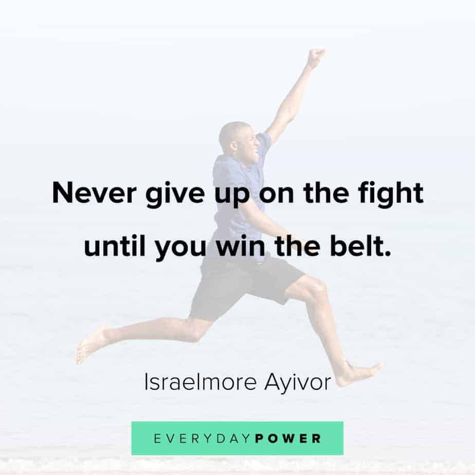 never give up quotes to help you keep fighting