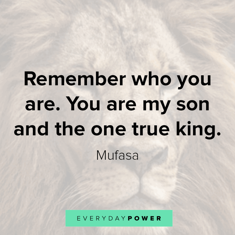 lion king quotes to remind who you are