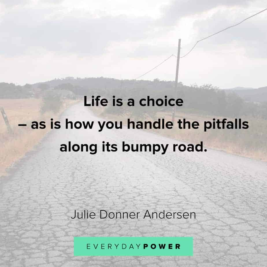 quotes about choices and bumpy roads