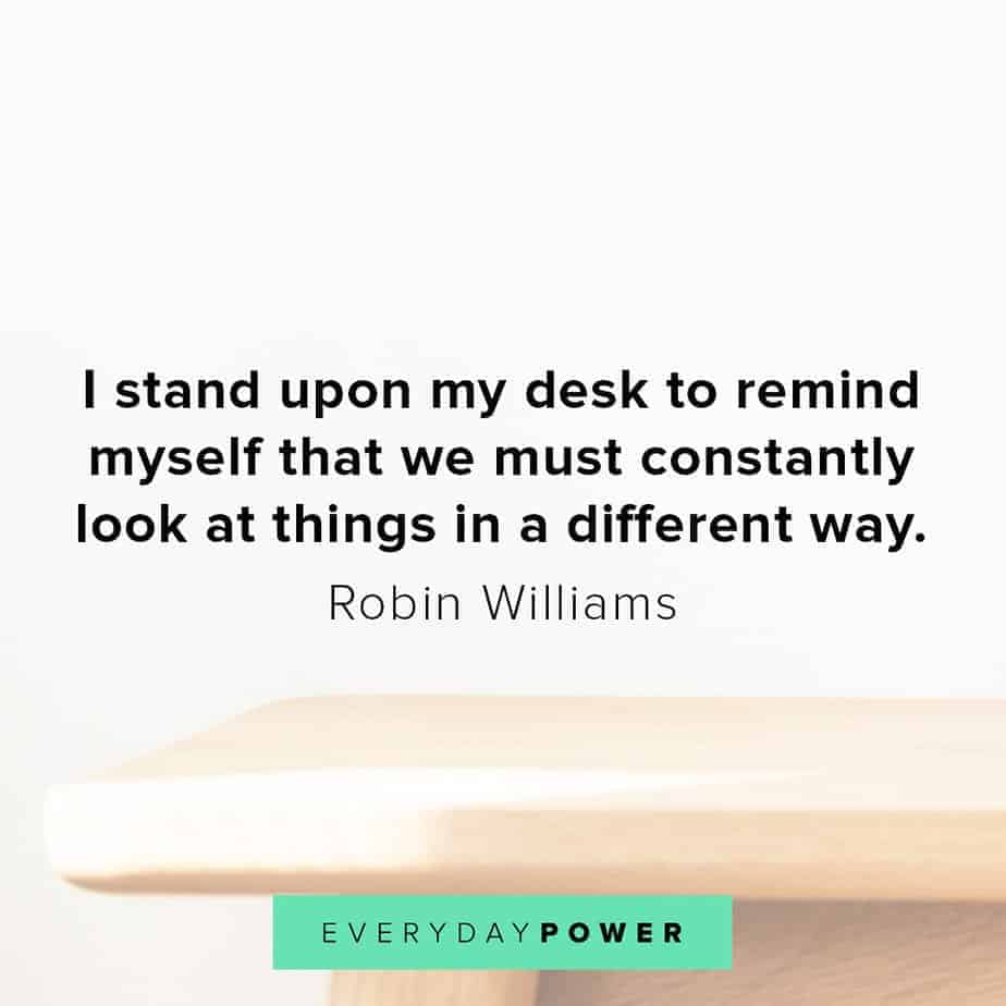 Robin Williams quotes on seeing things differently