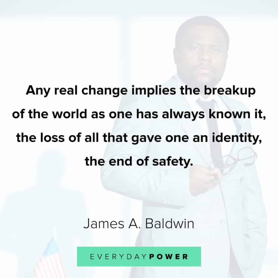James Baldwin quotes about real change