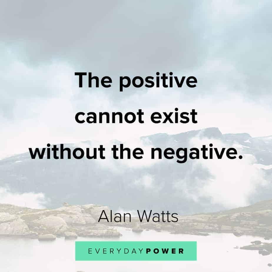 Alan Watts Quotes on positivity