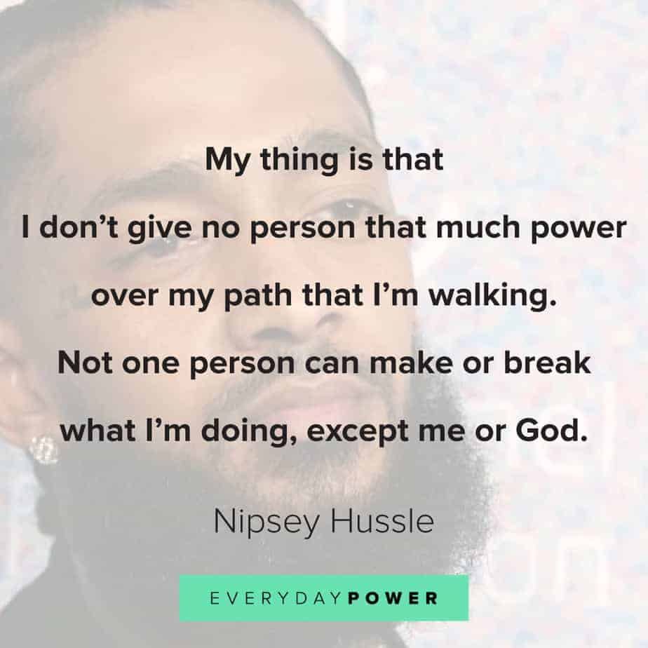 Nipsey Hussle quotes about power