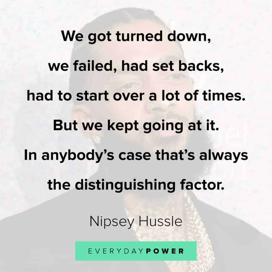 Nipsey Hussle quotes about determination