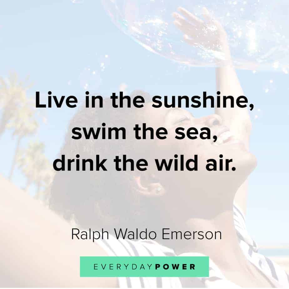 Ralph Waldo Emerson quotes on living in the sunshine