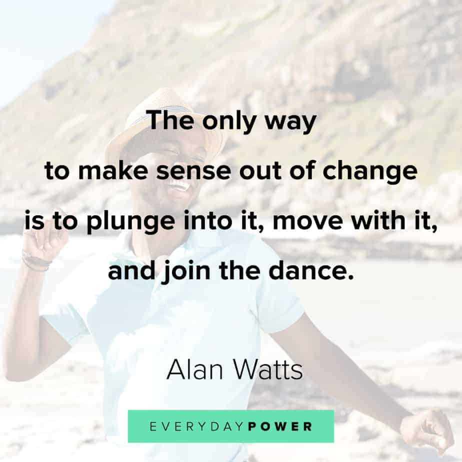 Alan Watts Quotes on change