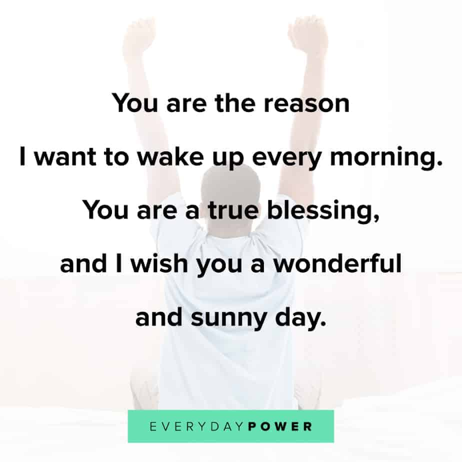 Good Morning Quotes for Him to make him feel appreciated